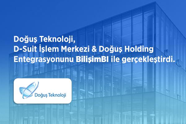 Doğuş Teknoloji, D-Suit İşlem Merkezi & Doğuş Holding Entegrasyonunu BilişimBI ile gerçekleştirdi.