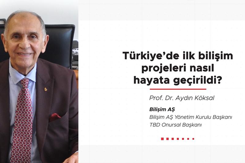 Türkiye'de İlk Bilişim Projeleri Nasıl Hayata Geçirildi?